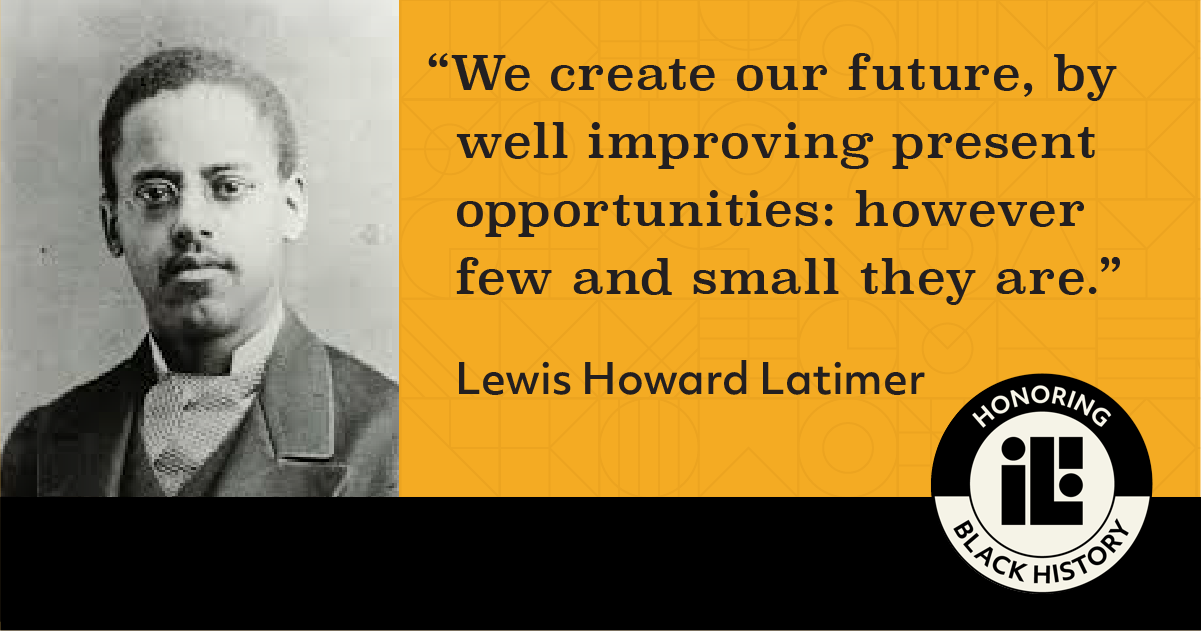 Lewis Howard Latimer Quote