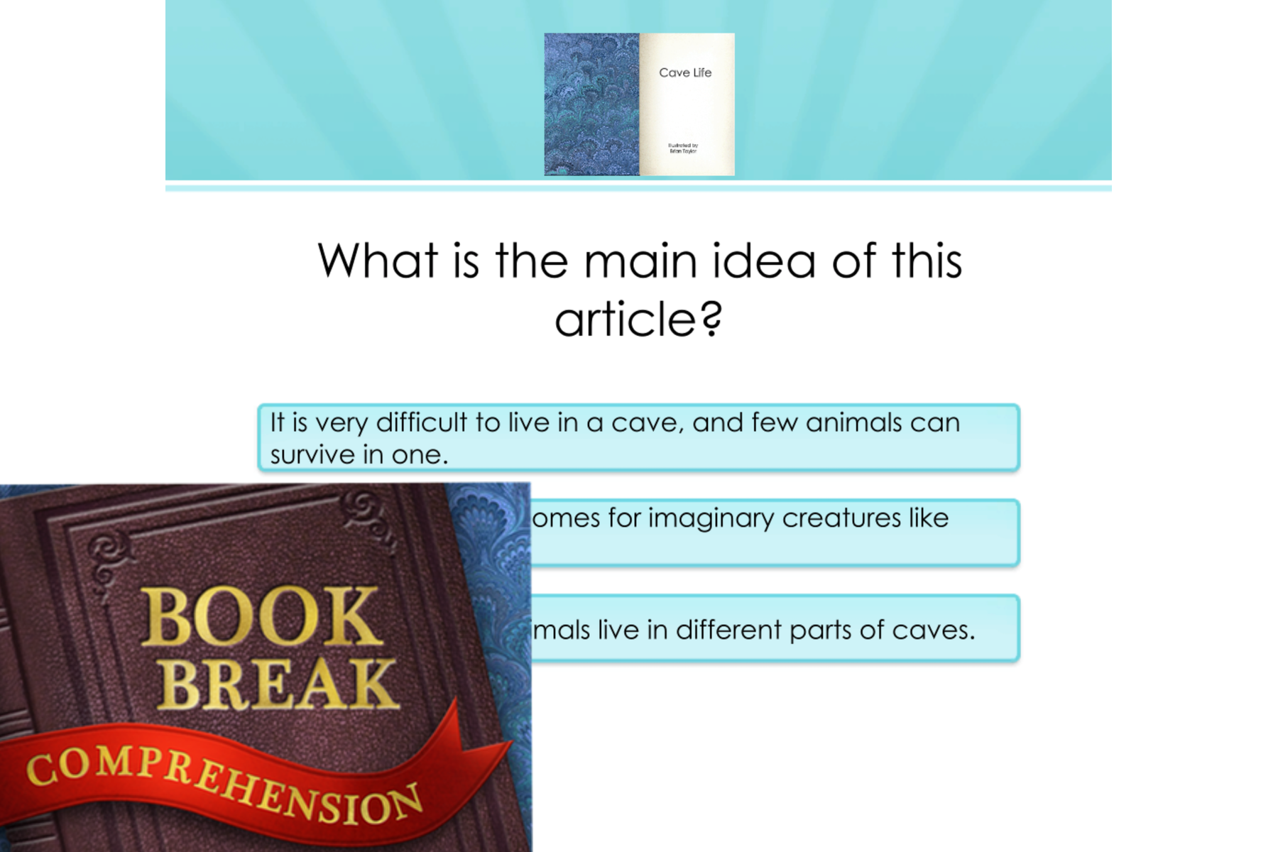 The new Book Break Comprehension activity gives students an opportunity to check for their own comprehension.
